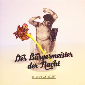 Der Bürgermeister der Nacht - Vinyl LP - In Champagnerlaune