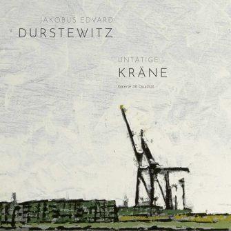 Jakobus Durstewitz - Untätige Kräne - Katalog