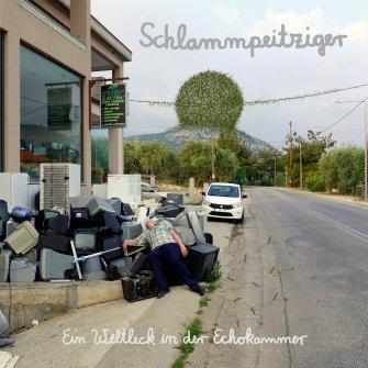 Schlammpeitziger - Ein Weltleck in der Echokammer - Vinyl LP